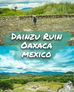 テオティトランから直ぐ近くのダインツ遺跡へ[モンテアルバン以前にできたサポテコ族の町だった・オアハカ]/Dainzu Ruin