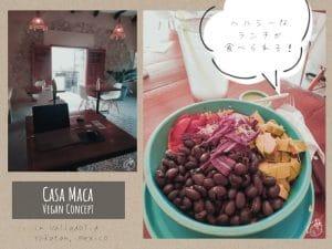 身体に優しいサラダボールが美味しいカサ・マカ/ Casa Maca Vegan Concept【バジャドリード・ユカタン】